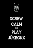 SCREW CALM AND PLAY JÜKBOKX - Personalised Poster large
