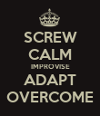 SCREW CALM IMPROVISE ADAPT OVERCOME - Personalised Poster large