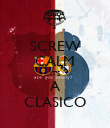 SCREW CALM IT'S A CLASICO - Personalised Poster large
