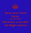 Sean and Chris Have  EPICALLY!!!!!!!!!!!!! Survived a double All Night-Athon - Personalised Poster large
