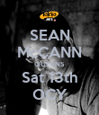 SEAN McCANN QUEENS Sat 13th OCY - Personalised Poster large