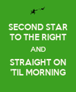 SECOND STAR TO THE RIGHT AND STRAIGHT ON 'TIL MORNING - Personalised Poster large