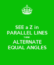 SEE a Z in PARALLEL LINES THINK ALTERNATE EQUAL ANGLES - Personalised Poster large