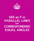 SEE an F in PARALLEL LINES THINK CORRESPONDING EQUAL ANGLES - Personalised Poster large
