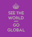 SEE THE WORLD AND GO GLOBAL - Personalised Poster large
