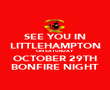 SEE YOU IN LITTLEHAMPTON ON SATURDAY OCTOBER 29TH BONFIRE NIGHT - Personalised Poster large