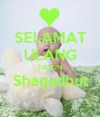 SELAMAT ULANG TAHUN Shaqadhut  - Personalised Poster large