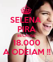 SELENA  PIRA BECAUSE 18.000 A ODEIAM !! - Personalised Poster large