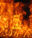 SET FIRE TO THE RAIN - Personalised Poster large