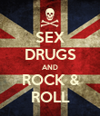 SEX DRUGS AND ROCK & ROLL - Personalised Poster large