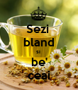 Sezi  bland si  be' ceai - Personalised Poster large