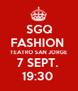 SGQ FASHION  TEATRO SAN JORGE  7 SEPT.  19:30  - Personalised Large Wall Decal