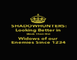SHADOWHUNTERS: Looking Better in  Black Than the  Widows of our  Enemies Since 1234 - Personalised Poster large