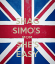 SHAG SIMO'S  MOM  SHE'S EASY - Personalised Poster large