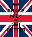 SHAKE MILK AND GET BUTTER - Personalised Poster large