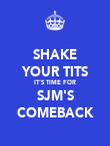 SHAKE YOUR TITS IT'S TIME FOR SJM'S COMEBACK - Personalised Poster large