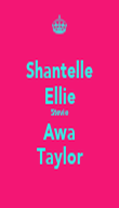 Shantelle Ellie Stevie Awa Taylor - Personalised Poster large