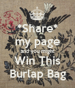 *Share* my page and you might Win This Burlap Bag - Personalised Poster small