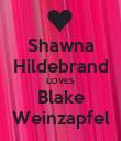 Shawna Hildebrand LOVES Blake Weinzapfel - Personalised Poster large