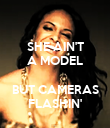 SHE AIN'T A MODEL  BUT CAMERAS FLASHIN' - Personalised Poster large