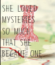 SHE LOVED  MYSTERIES  SO MUCH  THAT SHE  BECAME ONE - Personalised Poster large
