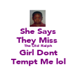 She Says They Miss  The Old Ralph Girl Dont Tempt Me lol - Personalised Poster large