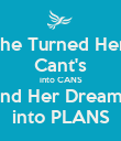 She Turned Her  Cant's into CANS And Her Dreams  into PLANS - Personalised Poster large