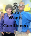 She  Wants A Gentlemen  - Personalised Poster small