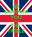 SHHHHH!!! YOU LOST THE  TREBLE - Personalised Poster large