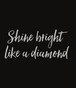 Shine bright  like a diamond - Personalised Poster large