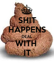 SHIT HAPPENS DEAL WITH  IT - Personalised Poster large