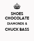 SHOES CHOCOLATE DIAMONDS & CHUCK BASS  - Personalised Poster large