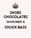 SHOES CHOCOLATES DIAMONDS & CHUCK BASS  - Personalised Poster large