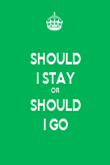 SHOULD I STAY OR SHOULD I GO - Personalised Poster large