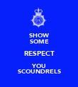 SHOW SOME RESPECT YOU SCOUNDRELS - Personalised Poster large