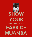 SHOW YOUR SUPPORT FOR FABRICE MUAMBA - Personalised Poster large