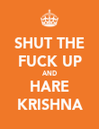SHUT THE FUCK UP AND HARE KRISHNA - Personalised Poster large