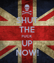 SHUT THE FUCK UP NOW! - Personalised Poster large