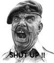 SHUT UP !! - Personalised Poster large