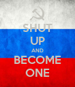 SHUT UP AND BECOME ONE - Personalised Poster large