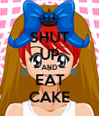 SHUT UP AND EAT CAKE - Personalised Poster large