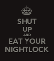 SHUT UP AND EAT YOUR NIGHTLOCK - Personalised Poster large