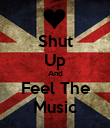 Shut Up And Feel The Music - Personalised Poster large