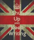 Shut Up AND Keep Writing - Personalised Poster large