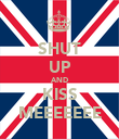 SHUT UP AND KISS MEEEEEEE - Personalised Large Wall Decal