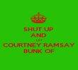 SHUT UP  AND  LET COURTNEY RAMSAY BUNK OF - Personalised Poster large