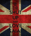 SHUT UP AND LOVE ISAIAH - Personalised Poster large