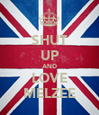 SHUT UP AND LOVE MELZEE - Personalised Poster large