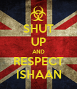 SHUT UP AND RESPECT ISHAAN - Personalised Poster large
