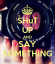 SHuT UP AND SAY SOMETHING - Personalised Poster large
